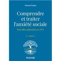 Comprendre et traiter l'anxiété sociale - Nouvelles approches en TCC