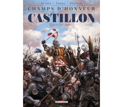 Champs d'honneur - Castillon - Juillet 1453