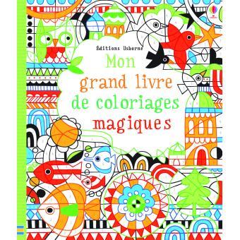 Mon Grand Livre De Coloriages Magiques Broche Fiona Watt Erica Harrison Achat Livre Fnac