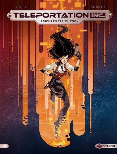 Teleportation Inc - volume 01 - Perdus en translation