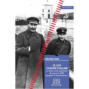 Iejov contre staline la verite sur les repressions de masse
