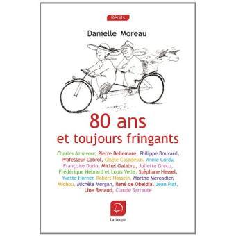 80 Ans Et Toujours Fringants Livre En Gros Caracteres Broche