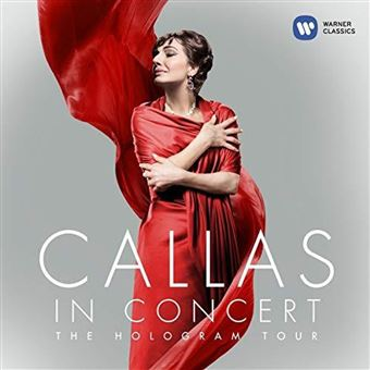 Callas In Concert The Hologram Tour