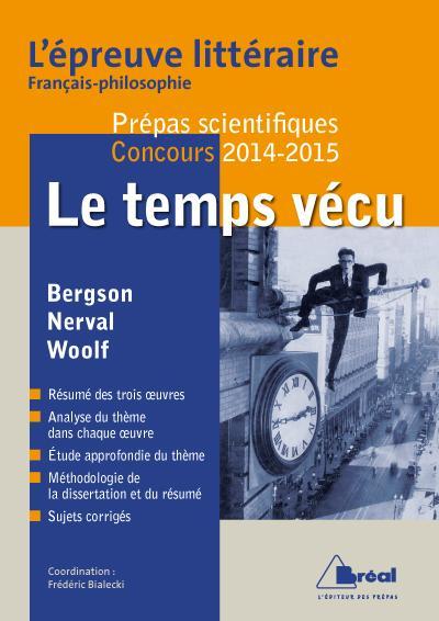 Le temps vécu - Epreuve littéraire prépas scientifiques concours 2014/2015