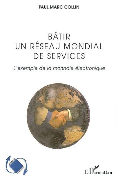 Bâtir un réseau mondial de services