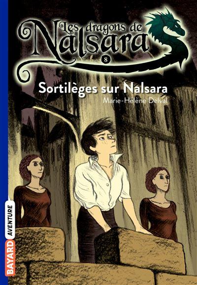 Les dragons de Nalsara - Sortilèges sur Nalsara Tome 08 : Les dragons de Nalsara