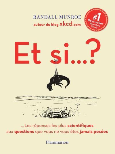 Et si… ? - …Les réponses les plus scientifiques aux questions que vous ne vous êtes jamais posées - 9782081373549 - 13,99 €