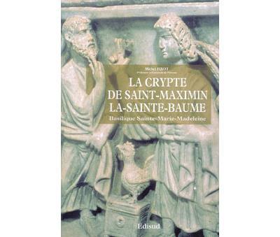La crypte de Saint-Maximin-la-Sainte-Baume