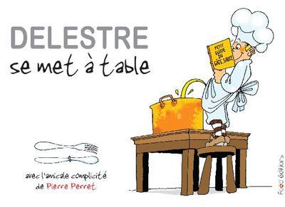 Delestre se met à table