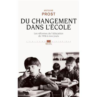 Du changement dans l'école. Les réformes de l'éducation de 1936 à nos jours