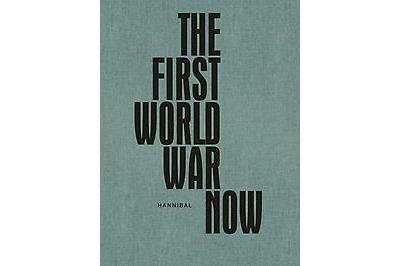The First World War Now David Van Reybrouck