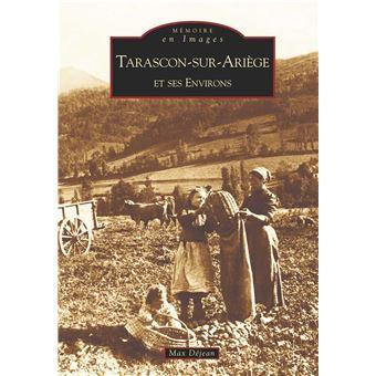 Tarascon-sur-Ariège et ses environs - Max Déjean