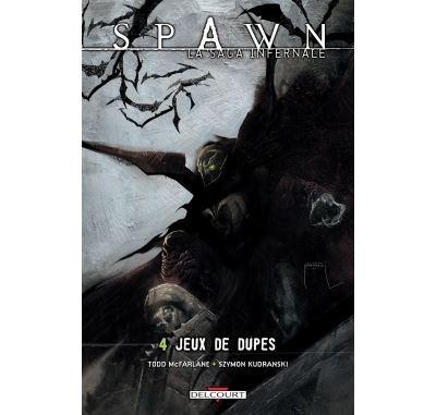 Spawn - La Saga infernale T4 - Jeux de dupes