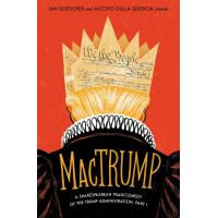 MacTrump - A Shakespeare Tragicomedy of The Trump Administration Part I