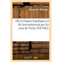 Des Coliques hépatiques et de leur traitement par les eaux de Vichy
