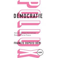Démocratie - Histoire politique d'un mot aux États-Unis et e