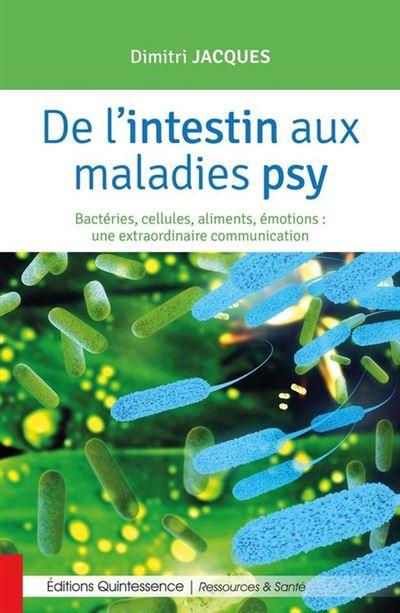 De l'intestin aux maladies psy - Bactéries, cellules, aliments, émotions  - Une extraordinaire communication - 9782358052108 - 9,99 €