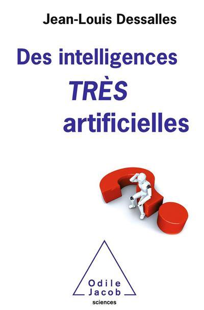 Des intelligences TRÈS artificielles - 9782738147158 - 16,99 €