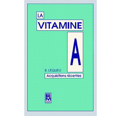 La Vitamine A : acquisitions récentes
