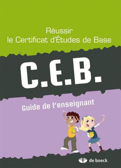 Reussir Le Certificat D'Etudes De Base - Ceb Guide De L'Enseignant Collectif