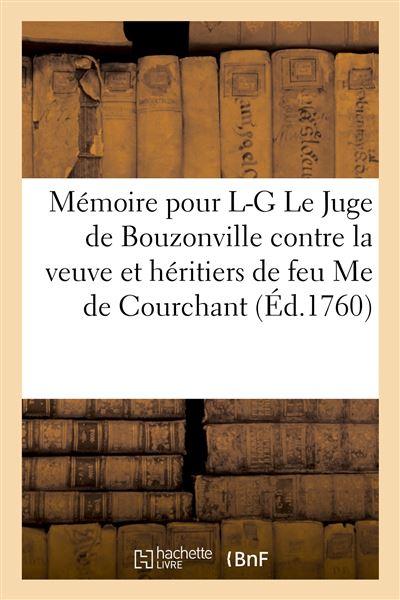 Mémoire sur délibéré pour Louis-Guillaume Le Juge de Bouzonville, le sieur Saussart