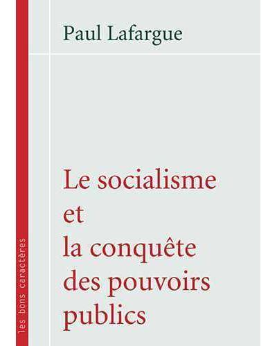 Le socialisme et la conquête des pouvoirs publics