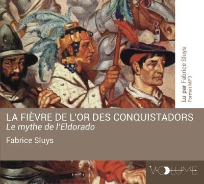La fièvre de l'or des conquistadors