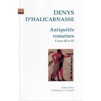 Antiquites Romaines Livres 3 Et 4 Tome 2 Broche Denys D