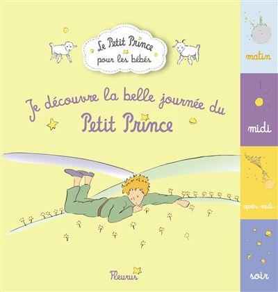 Le Petit Prince -  : Je découvre la belle journée du Petit Prince