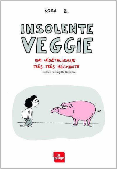 Insolente veggie - Une végétalienne très très méchante