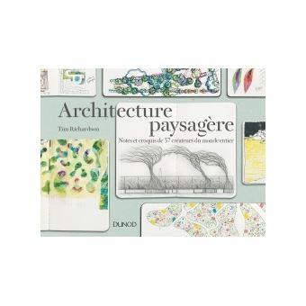 Architecture Paysagere Notes Et Croquis De 37 Createurs Du Monde