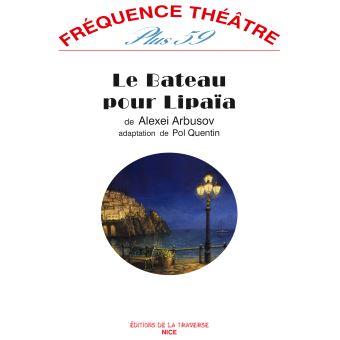 Frequence theatre plus,59:le bateau pour lipaia