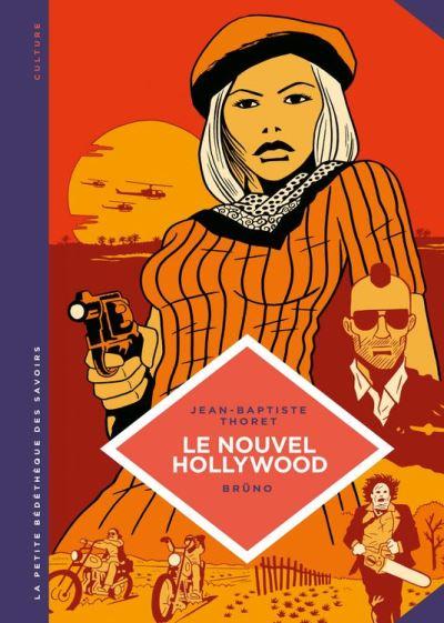 La petite Bédéthèque des Savoirs - Le Nouvel Hollywood - D'Easy Rider à Apocalypse Now - 9782803653393 - 4,99 €