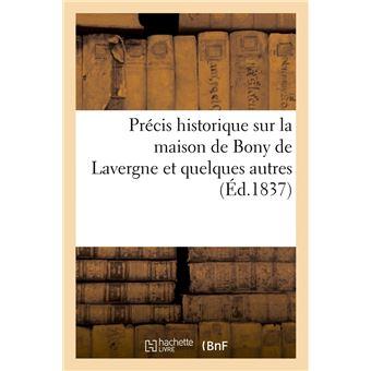 Précis historique sur la maison de Bony de Lavergne et quelques autres, (Éd.1837) - Collectif