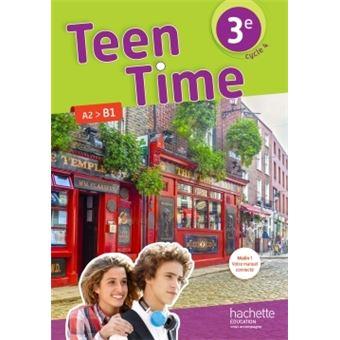 Teen Time Anglais Cycle 4 3e Livre Eleve Ed 2017