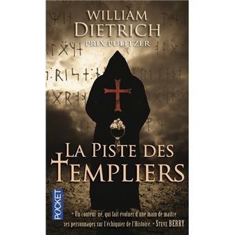William Dietrich - La piste des Templiers