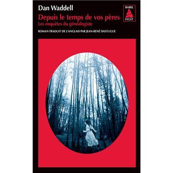Depuis le temps de vos pères de Dan Waddell (série Les enquêtes du généalogiste) Depuis-le-temps-de-vos-peres