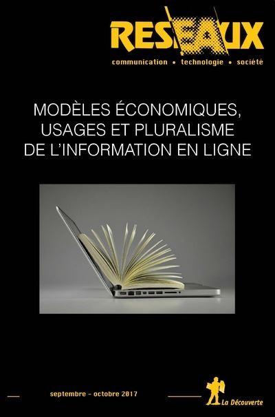 Revue Réseaux Volume 35-205/2017 : Modèles économiques, usages et pluralisme de l'information en lig