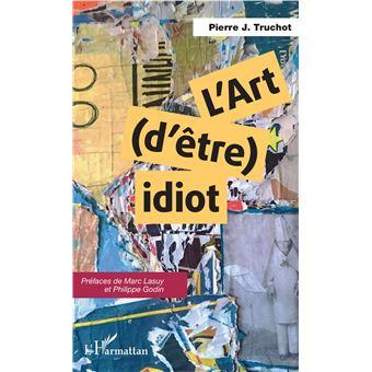 L'art d'etre idiot