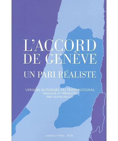 L'Accord de Genève. Un pari réaliste