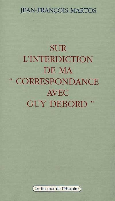 Sur l'interdiction de ma correspondance avec Guy Debord
