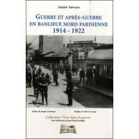 Guerre et apres-guerre en banlieue nord parisienne