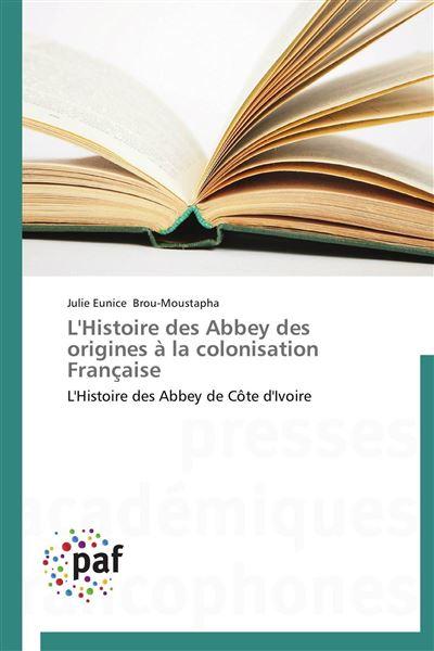 L'histoire des abbey des origines à la colonisation française