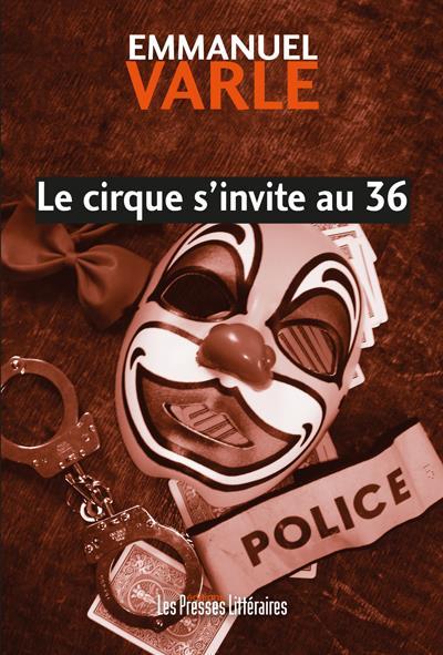 Le cirque s'invite au 36