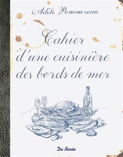 Cahier d'une cuisinière des bord de mer