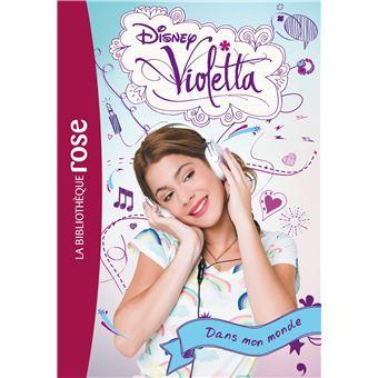 Violetta Tome 1 Violetta 01 Dans Mon Monde
