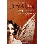 Tryskellia - Manuscrit Deuxième : Le Berceau de la Pierre-Mémoire de Didier De Vaujany Tryskellia-Manuscrit-Deuxieme