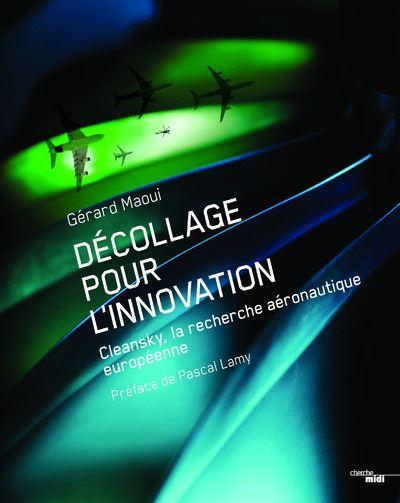 Décollage pour l'innovation - Clean Sky La recherche aéronautique européenne
