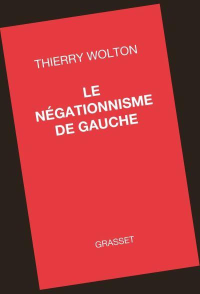 Le négationnisme de gauche - 9782246818069 - 12,99 €