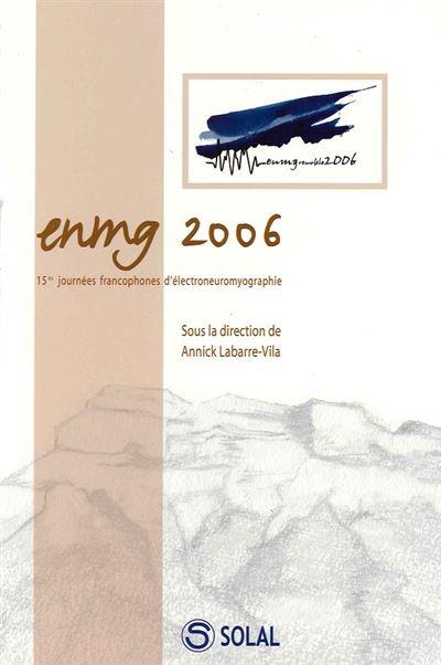 ENMG 2006 15EMES Journées francophones d'électro-neuromyographie
